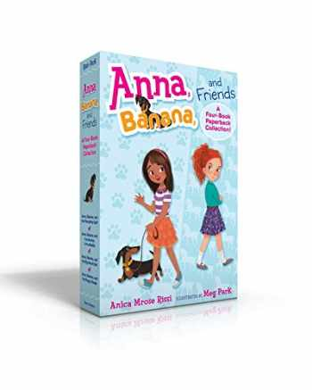 9781534411531-1534411534-Anna, Banana, and Friends―A Four-Book Paperback Collection!: Anna, Banana, and the Friendship Split; Anna, Banana, and the Monkey in the Middle; Anna, ... Bet; Anna, Banana, and the Puppy Parade