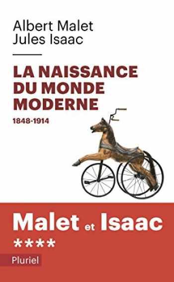 9782818501542-2818501547-Histoire : Tome 4, La naissance du monde moderne 1848-1914