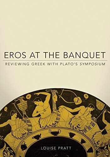 9780806141428-0806141425-Eros at the Banquet (Oklahoma Series in Classical Culture) (Volume 40)