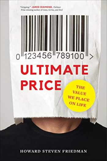 9780520343221-0520343220-Ultimate Price: The Value We Place on Life