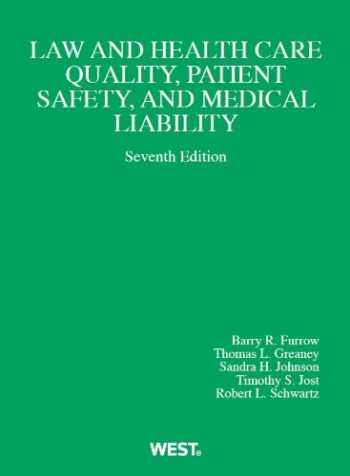 9780314279903-0314279903-Law and Health Care Quality, Patient Safety, and Medical Liability, 7th (American Casebook Series)