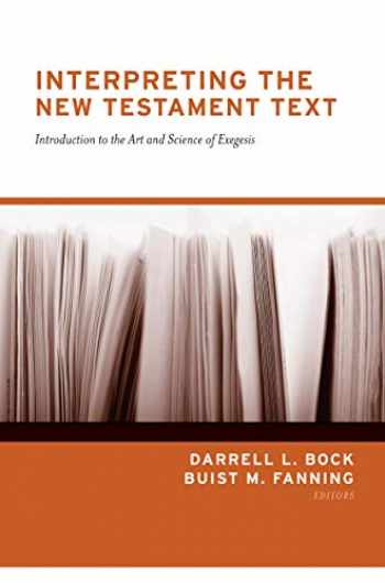 9781433570797-1433570793-Interpreting the New Testament Text (Redesign): Introduction to the Art and Science of Exegesis