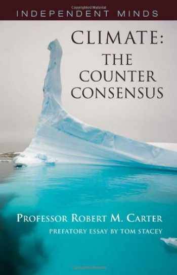 9781906768294-1906768293-Climate: The Counter-Consensus - A Palaeoclimatologist Speaks (Independent Minds)