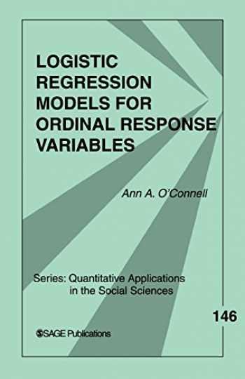 9780761929895-0761929894-Logistic Regression Models for Ordinal Response Variables (Quantitative Applications in the Social Sciences)