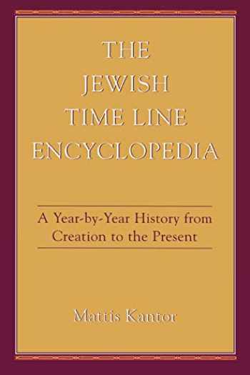 9780876682296-0876682298-The Jewish Time Line Encyclopedia: A Year-by-Year History From Creation to the Present