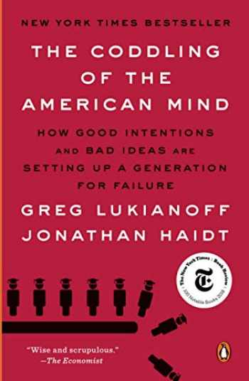9780735224919-0735224919-The Coddling of the American Mind: How Good Intentions and Bad Ideas Are Setting Up a Generation for Failure