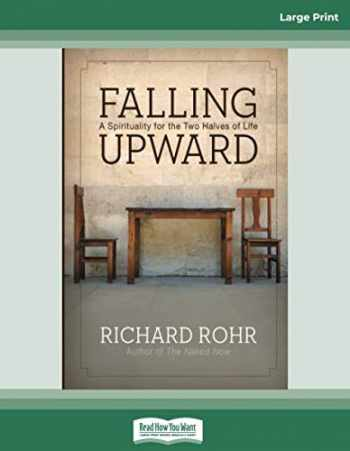 9781459635753-1459635752-Falling Upward: A Spirituality for the Two Halves of Life