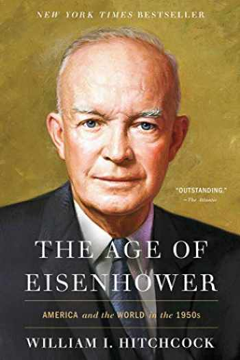 9781451698428-1451698429-The Age of Eisenhower: America and the World in the 1950s