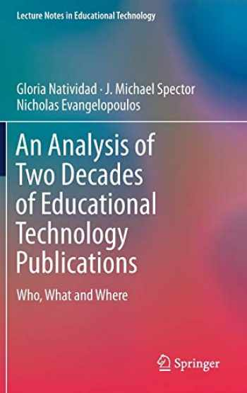 9789811301360-9811301360-An Analysis of Two Decades of Educational Technology Publications: Who, What and Where (Lecture Notes in Educational Technology)
