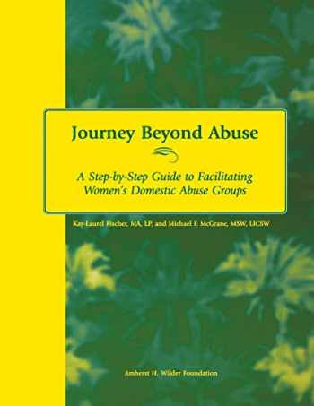 9780940069145-0940069148-Journey Beyond Abuse: A Step-By-Step Guide to Facilitating Women's Domestic Abuse Groups