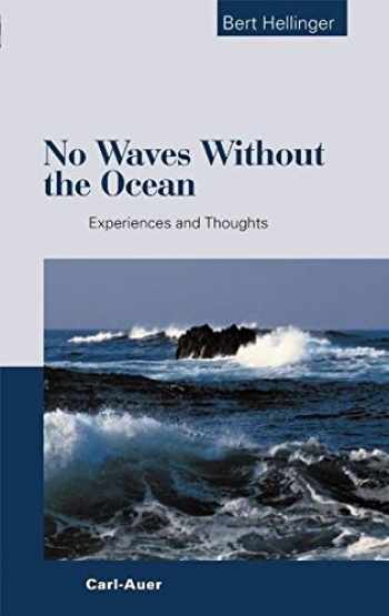 9783896705488-3896705482-No Waves without the Ocean: Experiences and Thoughts