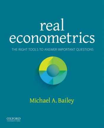 9780190296827-0190296828-Real Econometrics: The Right Tools to Answer Important Questions
