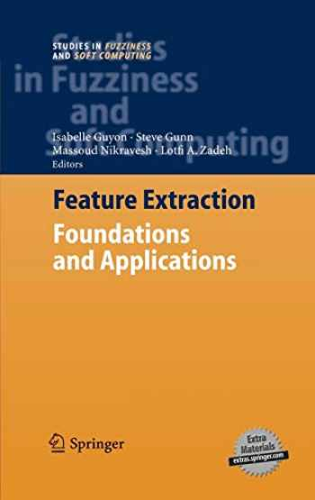 9783540354871-3540354875-Feature Extraction: Foundations and Applications (Studies in Fuzziness and Soft Computing (207))