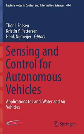 9783319553719-3319553712-Sensing and Control for Autonomous Vehicles: Applications to Land, Water and Air Vehicles (Lecture Notes in Control and Information Sciences (474))