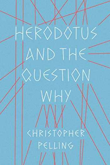 9781477318324-1477318321-Herodotus and the Question Why
