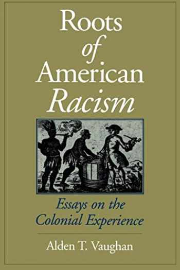 9780195086874-0195086872-Roots of American Racism: Essays on the Colonial Experience