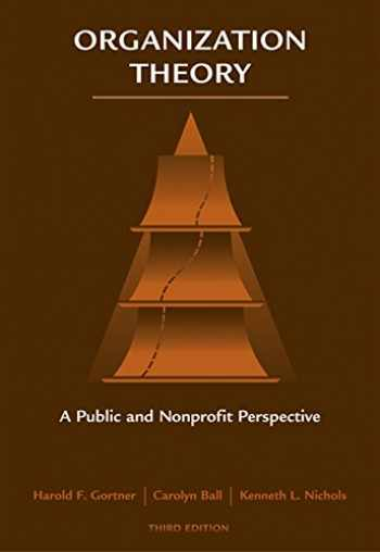 9780495006800-0495006807-Organization Theory: A Public and Nonprofit Perspective