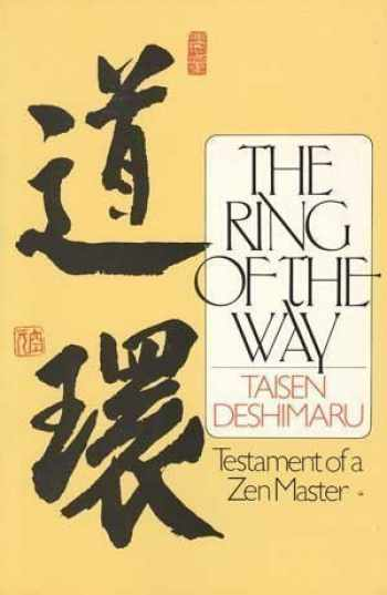9780525482932-0525482938-The Ring of the Way: Testament of a Zen Master