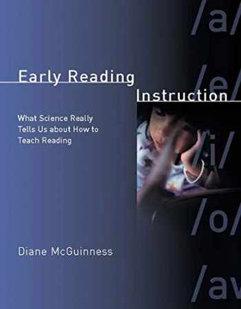 9780262134385-0262134381-Early Reading Instruction: What Science Really Tells Us about How to Teach Reading (Bradford Books)