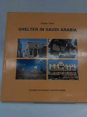 9780312716936-0312716931-Shelter in Saudi Arabia (Academy Editions Architecture Series)