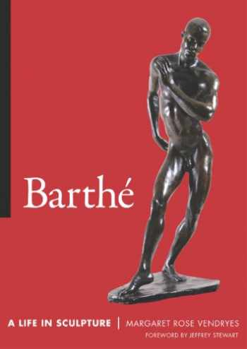 9781604730920-1604730927-Barthe: A Life in Sculpture