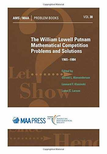 9781470449681-1470449684-The William Lowell Putnam Mathematical Competition: Problems and Solutions 1965-1984 (Problem Books) (AMS/MAA Problem Books)
