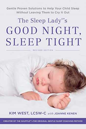 9780738286136-0738286133-The Sleep Lady's Good Night, Sleep Tight: Gentle Proven Solutions to Help Your Child Sleep Without Leaving Them to Cry it Out