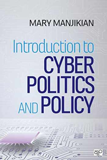 9781544359304-1544359306-Introduction to Cyber Politics and Policy