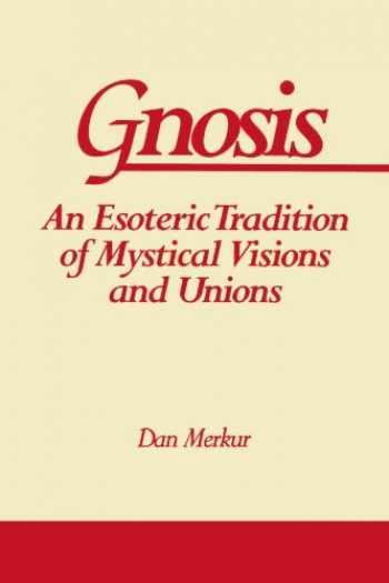 9780791416204-0791416208-Gnosis: An Esoteric Tradition of Mystical Visions and Unions (Suny Series in Western Esoteric Traditions)