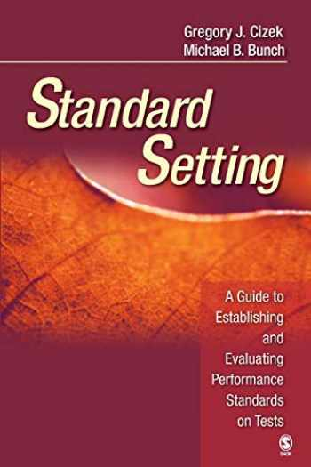 9781412916837-1412916836-Standard Setting: A Guide to Establishing and Evaluating Performance Standards on Tests