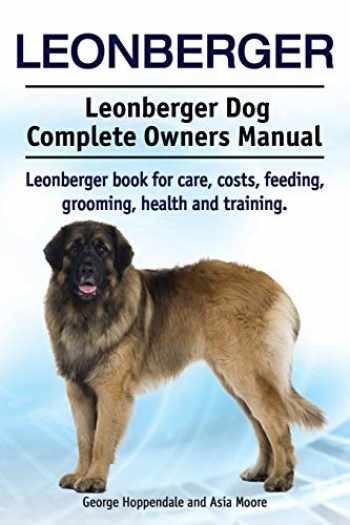 9781910941003-191094100X-Leonberger. Leonberger Dog Complete Owners Manual. Leonberger book for care, costs, feeding, grooming, health and training.
