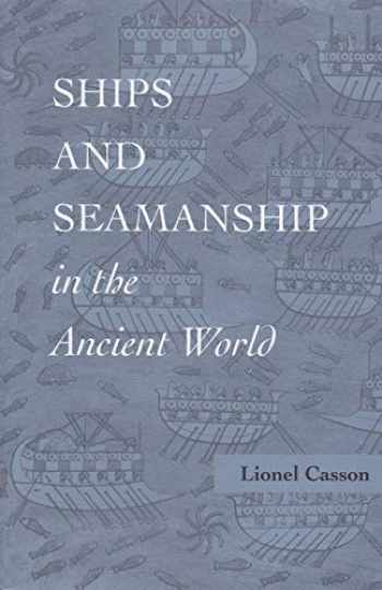 9780801851308-0801851300-Ships and Seamanship in the Ancient World