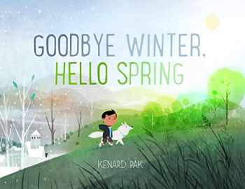 9781250151728-1250151724-Goodbye Winter, Hello Spring