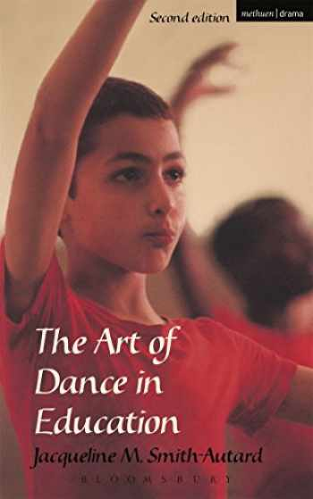 9780713661750-0713661755-The Art of Dance in Education, Second Edition
