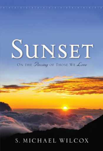 9781609088347-1609088344-Sunset - On the Passing of Those We Love