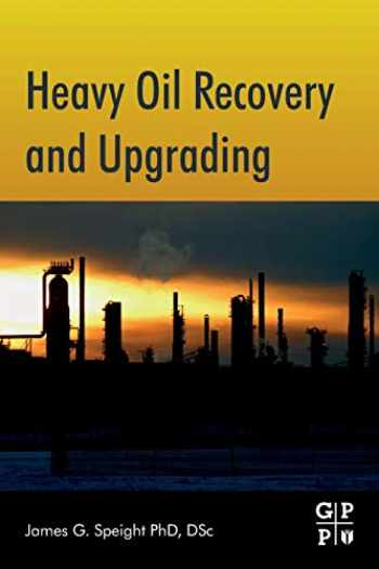 9780128130254-0128130253-Heavy Oil Recovery and Upgrading