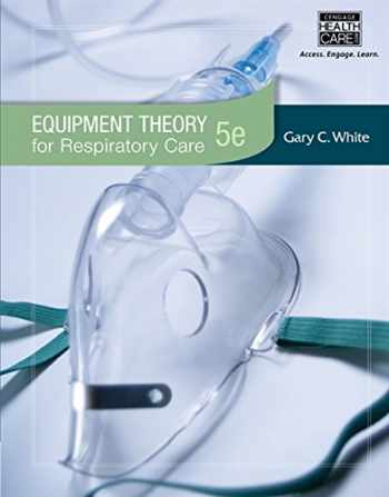 9781439059593-1439059594-Equipment Theory for Respiratory Care