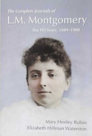 9780199029648-0199029644-The Complete Journals of L.M. Montgomery: The PEI Years, 1889-1900