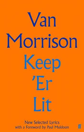 9780571353897-0571353894-Keep 'Er Lit: New Selected Lyrics (Faber Social)