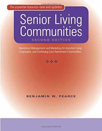 9780801887185-0801887186-Senior Living Communities: Operations Management and Marketing for Assisted Living, Congregate, and Continuing Care Retirement Communities