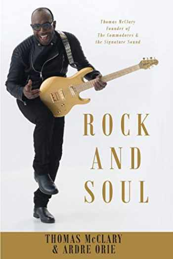 9780998521091-0998521094-Rock and Soul: Thomas McClary Founder of The Commodores