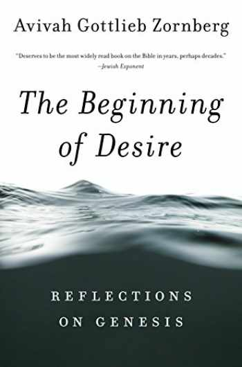 9780805212396-0805212396-The Beginning of Desire: Reflections on Genesis