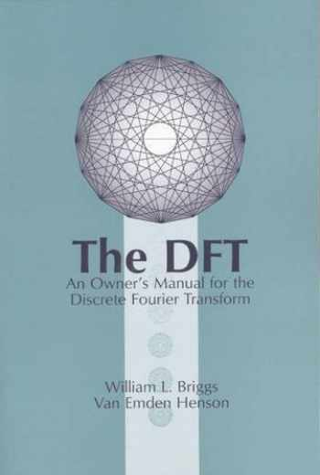 9780898713428-0898713420-The DFT: An Owners' Manual for the Discrete Fourier Transform