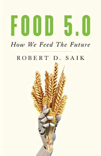 9781544504513-1544504519-Food 5.0: How We Feed the Future