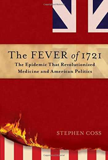9781476783086-147678308X-The Fever of 1721: The Epidemic That Revolutionized Medicine and American Politics
