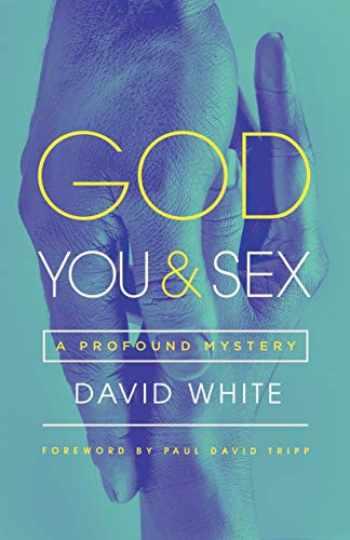 9781948130752-1948130750-God, You, & Sex: A Profound Mystery