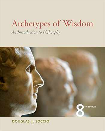9781111837792-1111837791-Archetypes of Wisdom: An Introduction to Philosophy