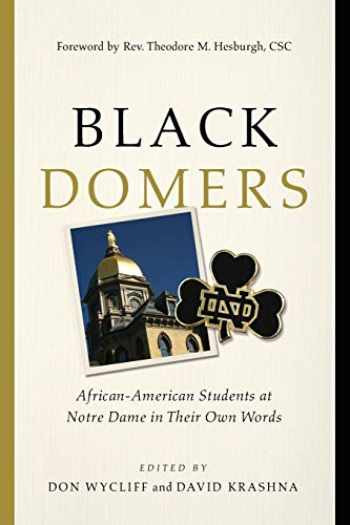 9780268102500-0268102503-Black Domers: African-American Students at Notre Dame in Their Own Words