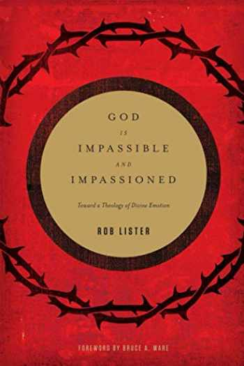 9781433532412-1433532417-God Is Impassible and Impassioned