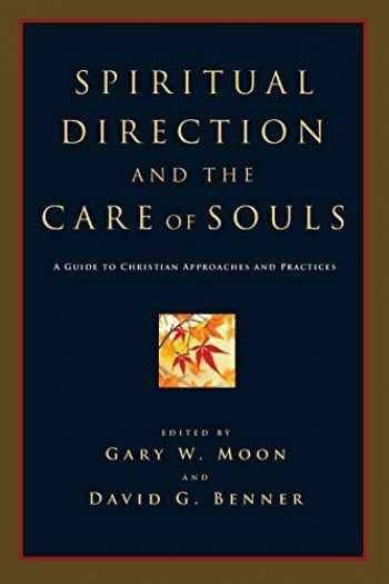 9780830827770-0830827773-Spiritual Direction and the Care of Souls: A Guide to Christian Approaches and Practices